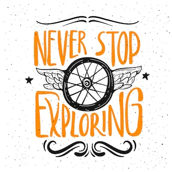 Stop nooit met ontdekken. motorfiets citaat