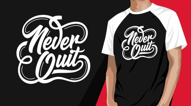 Stop nooit met typografie-t-shirtontwerp