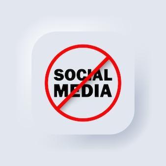 Stop sociale media. vector, pictogram. geen teken van sociale media. verbod teken. neumorfisch