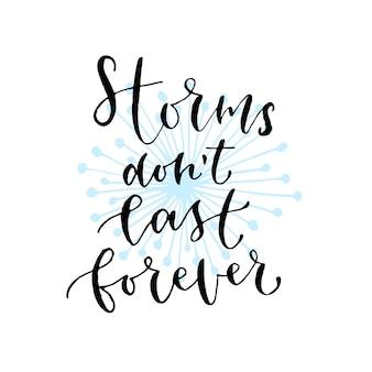 Stormen duren niet voor altijd - handgeschreven vectorzin. moderne kalligrafische print voor kaarten, poster of t-shirt.