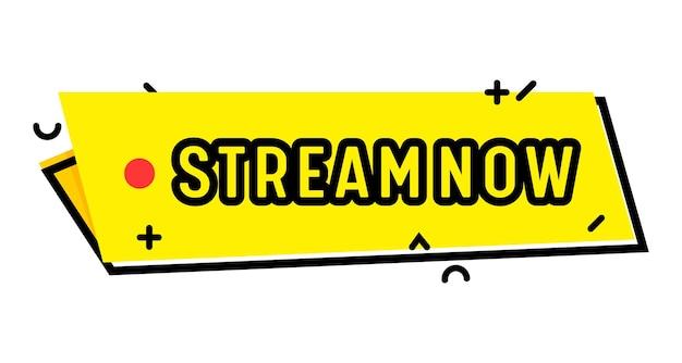 Stream nu geïsoleerde banner voor live streaming-evenement. videonieuws, tv-stream, webschermembleem. sticker of pictogram voor online kanaal, omroepconcept op witte achtergrond. lineair vectorlabel, knop