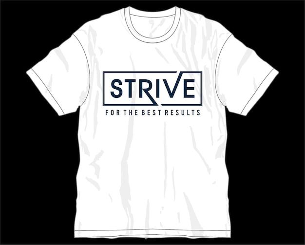 Streef motiverende inspirerende citaat typografie t-shirt ontwerp grafische vector