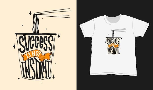 Succes is niet onmiddellijk. succes is niet onmiddellijk. citeer typografie belettering voor t-shirtontwerp. handgetekende letters