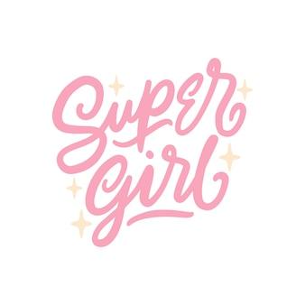Super girl, hand belettering inspirerende citaten