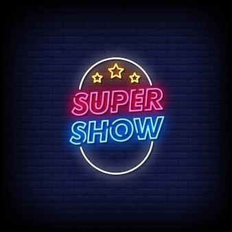 Super show-neonuithangbord op bakstenen muur