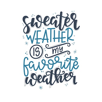 Sweaterweer is mijn favoriete weer kerstbelettering, motiverende quote