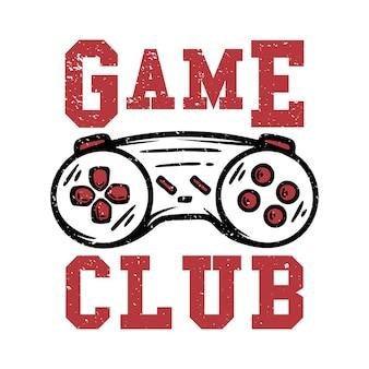 T-shirt design game club met gamepad vintage illustratie