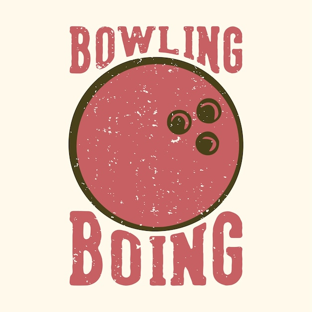 T-shirt design slogan typografie bowling boing met bowlingbal vintage illustratie
