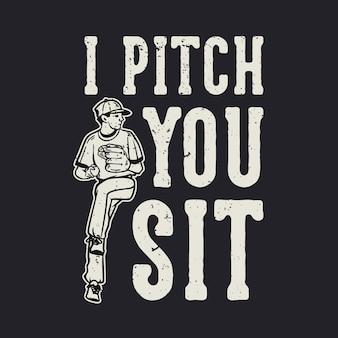 T-shirt design slogan typografie ik pitch je zit