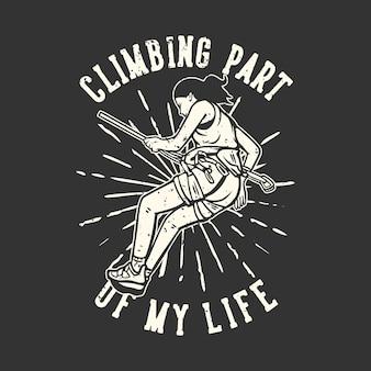 T-shirt design slogan typografie klimmen een deel van mijn leven