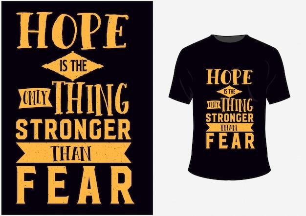 T-shirt en inspirerende poster met het citaat quote hope is het enige dat sterker is dan angst