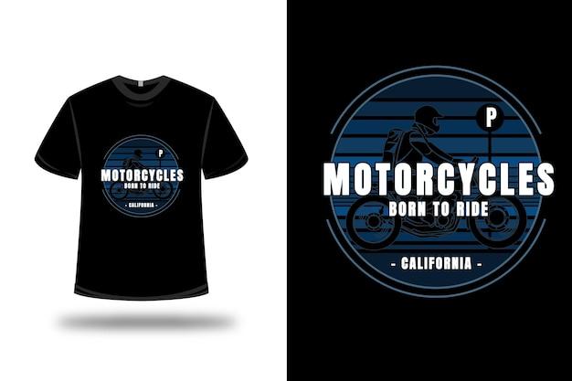 T-shirt motorfietsen geboren om in californië te rijden kleur blauw verloop