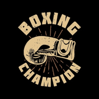 T-shirt ontwerp bokskampioen met bokshandschoen en zwarte achtergrond vintage illustratie