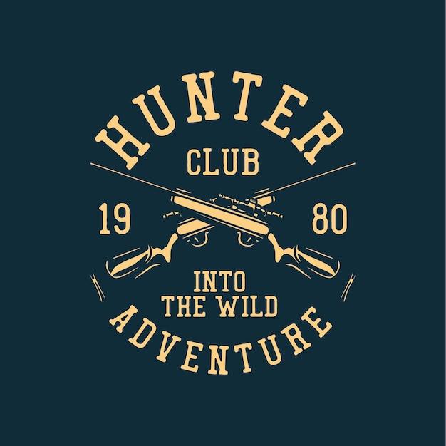 T-shirt ontwerp jager club 19 80 in het wilde avontuur met jachtgeweer vintage illustratie
