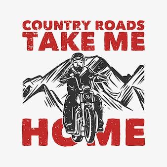 T-shirt ontwerp landwegen brengen me naar huis met man rijden motorfiets vintage illustratie