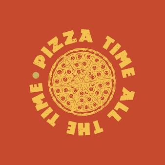 T-shirt ontwerp pizza tijd de hele tijd met pizza en oranje gekleurde achtergrond vintage illustratie