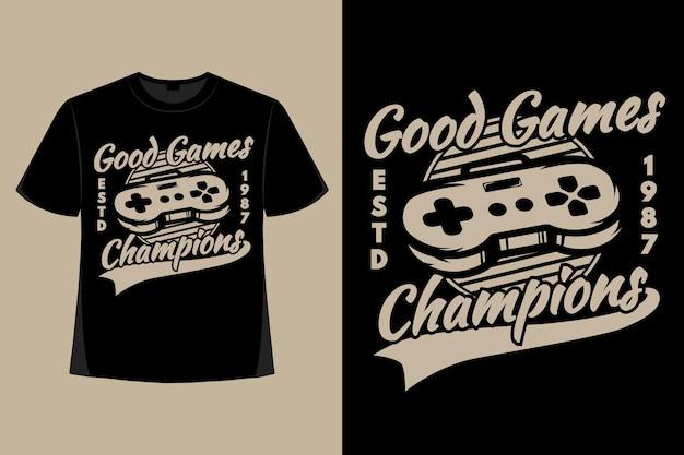 T-shirt ontwerp van goede games kampioenen gamepad retro vintage illustratie