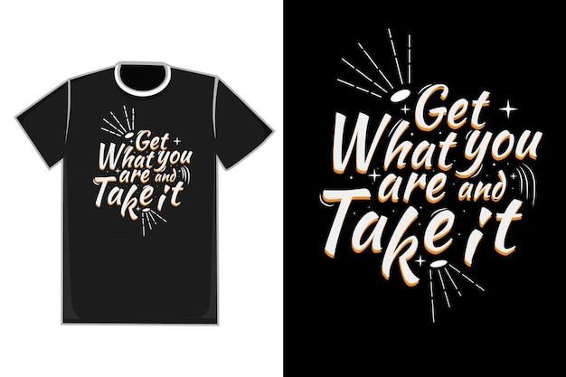 T-shirt titel krijg wat je bent en neem het kleur oranje en wit