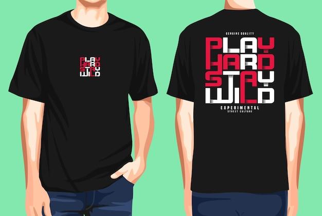T-shirt voor- en achterkant speel hard, blijf wild