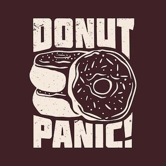T-shirtontwerp donut paniek met donuts en bruine achtergrond vintage illustratie