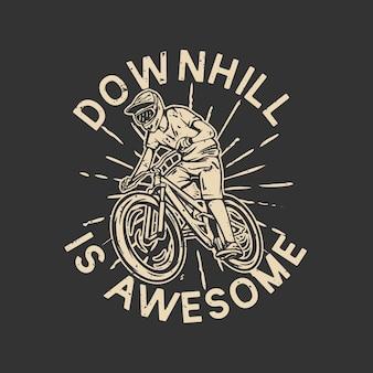 T-shirtontwerp downhill is geweldig met vintage illustratie van mountainbiker mountain