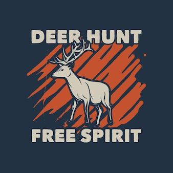 T-shirtontwerp herten jagen vrije geest met herten vintage illustratie