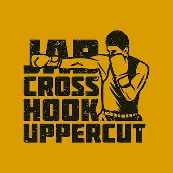T-shirtontwerp jab cross hook uppercut met bokser vintage illustratie