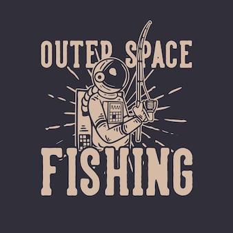 T-shirtontwerp kosmische ruimte vissen met astronaut die vintage illustratie voorschotelt