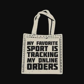 T-shirtontwerp mijn favoriete sport is het volgen van mijn online bestellingen