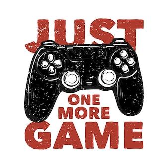 T-shirtontwerp nog een spel met vintage illustratie van het gamepad