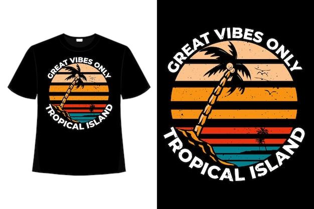 T-shirtontwerp van geweldige vibes tropisch eiland strand retro vintage illustratie