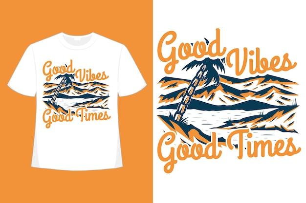 T-shirtontwerp van goede vibes goede tijden bergstrand hand getrokken stijl vintage illustratie