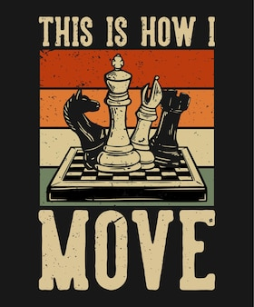 T-shirtontwerp zo beweeg ik me met schaak vintage illustratie