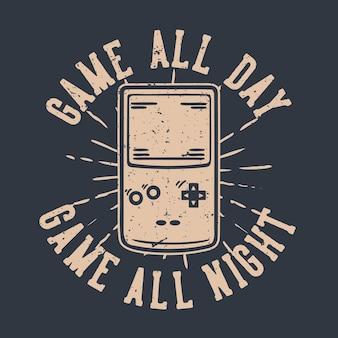 T-shirtontwerpspel de hele dag spel de hele nacht met draagbare vintage illustratie van de spelconsole