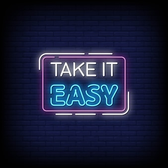 Take it easy neon signs style-tekst