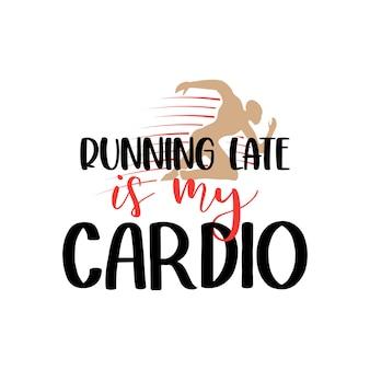 Te laat komen is mijn citaat voor cardio-gymbelettering