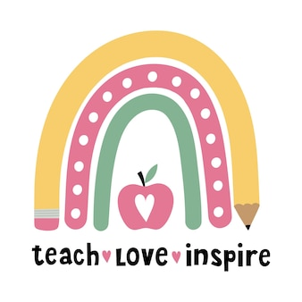 Teach love inspire teacher regenboogschool rainbow met potloodliniaal van rode appel