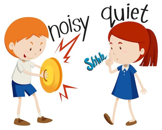 Tegenover bijvoeglijke naamwoorden luidruchtig en stil