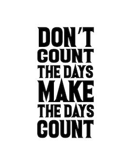 Tel de dagen, maak de dagen tellen. hand getrokken typografie