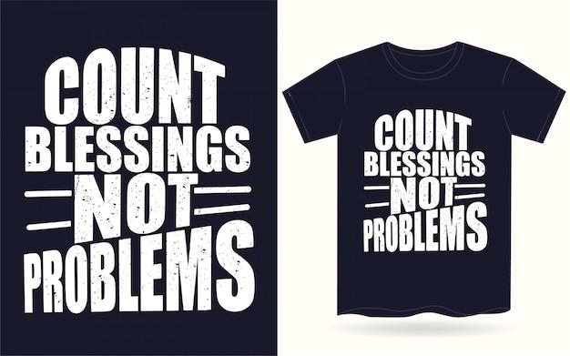 Tel zegeningen niet problemen motiverende typografie voor t-shirt