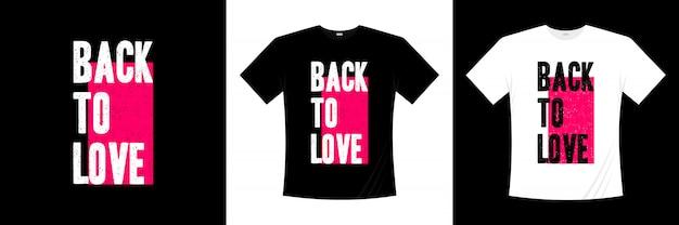 Terug naar liefde typografie t-shirt design