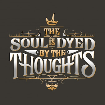 The soul is dyed typography design