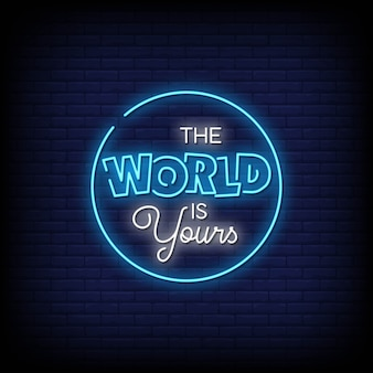 The world is yours neon signs style text