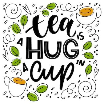 Thee is een knuffel in een kopje citaat. handgeschreven belettering zinnen over thee. vectorontwerpelementen voor t-shirts, tassen, posters, uitnodigingen, kaarten, stickers en menu