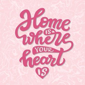 Thuis is waar je hart is, belettering