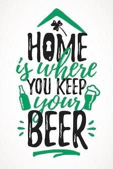 Thuis is waar je je bier houdt, grappige letters