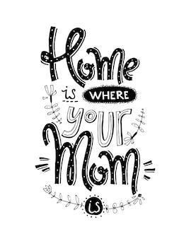 Thuis waar je moeder belettering
