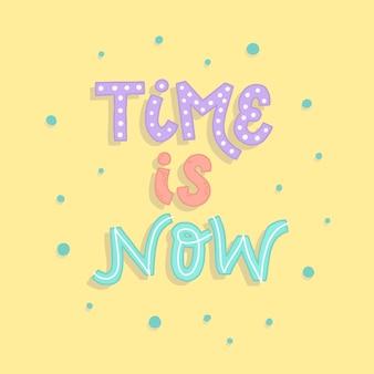 'tijd is nu' motiverende citaat belettering