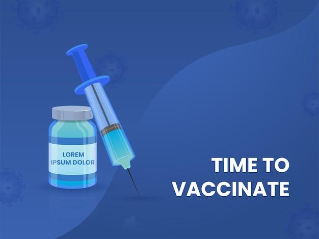 Tijd om posterontwerp met vaccinfles en spuit op blauwe achtergrond te vaccineren.