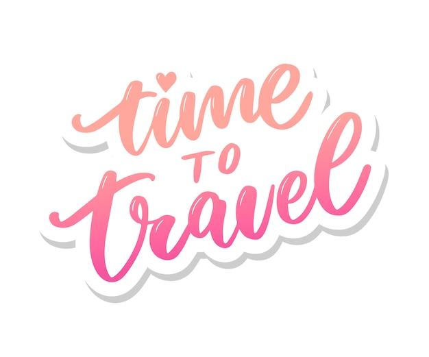 Tijd om te reizen belettering